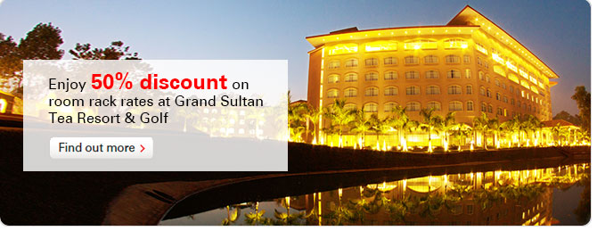 Enjoy 50% discount on room rack rates at Grand Sultan Tea Resort & Golf